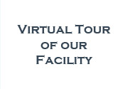 Virtual Tour of our Facility